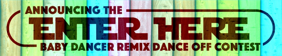 Fair Use Video's Baby Dancer Remix and Dance Off Contest