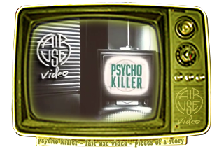 Watch Fair Use Video - Psycho Killer on YouTube